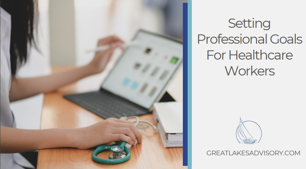 Setting Professional Goals For Healthcare Workers