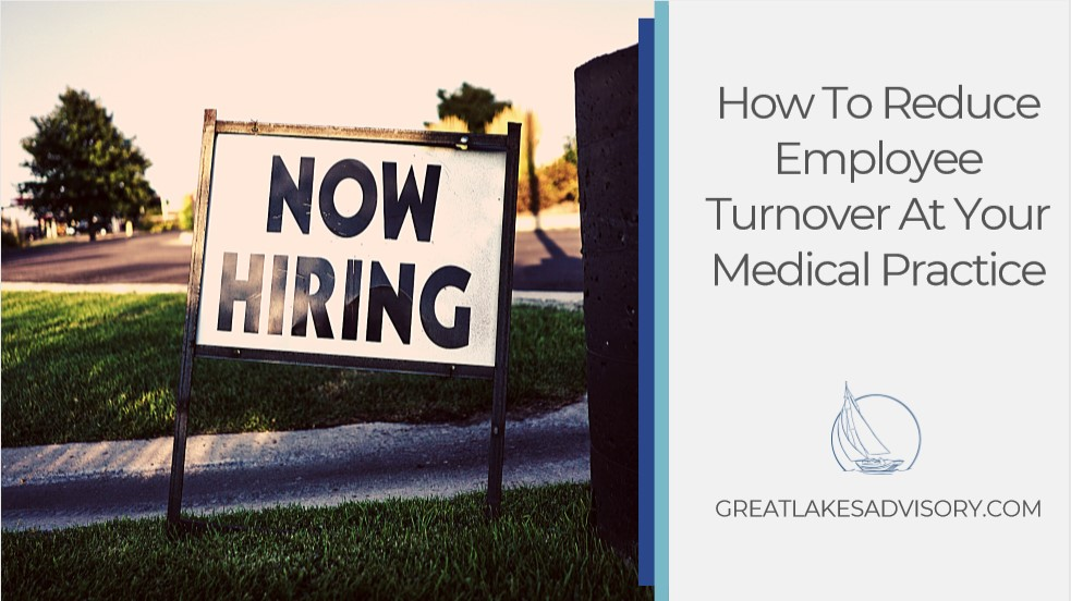 How To Reduce Employee Turnover At Your Medical Practice