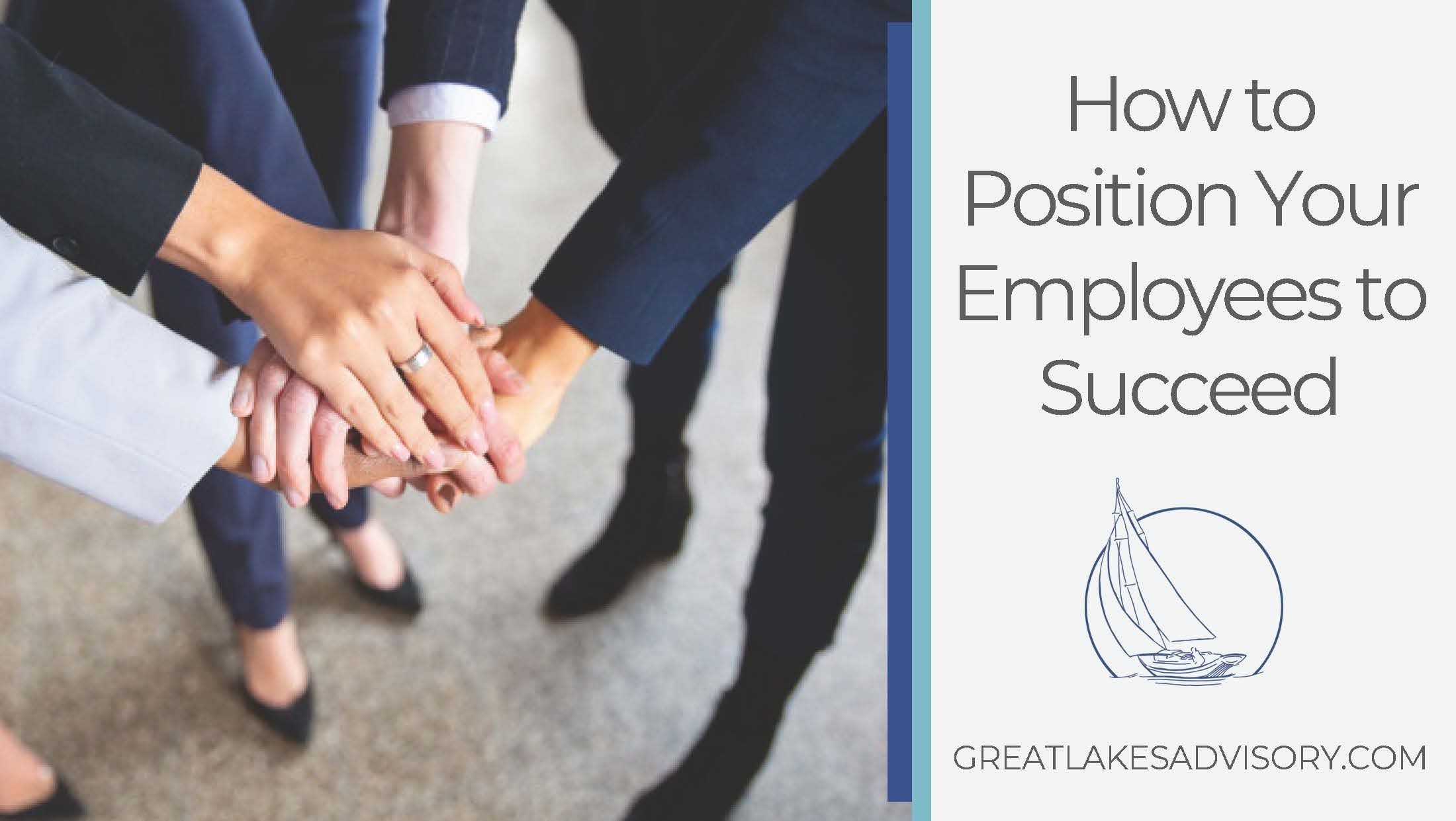 How To Position Your Employees To Succeed