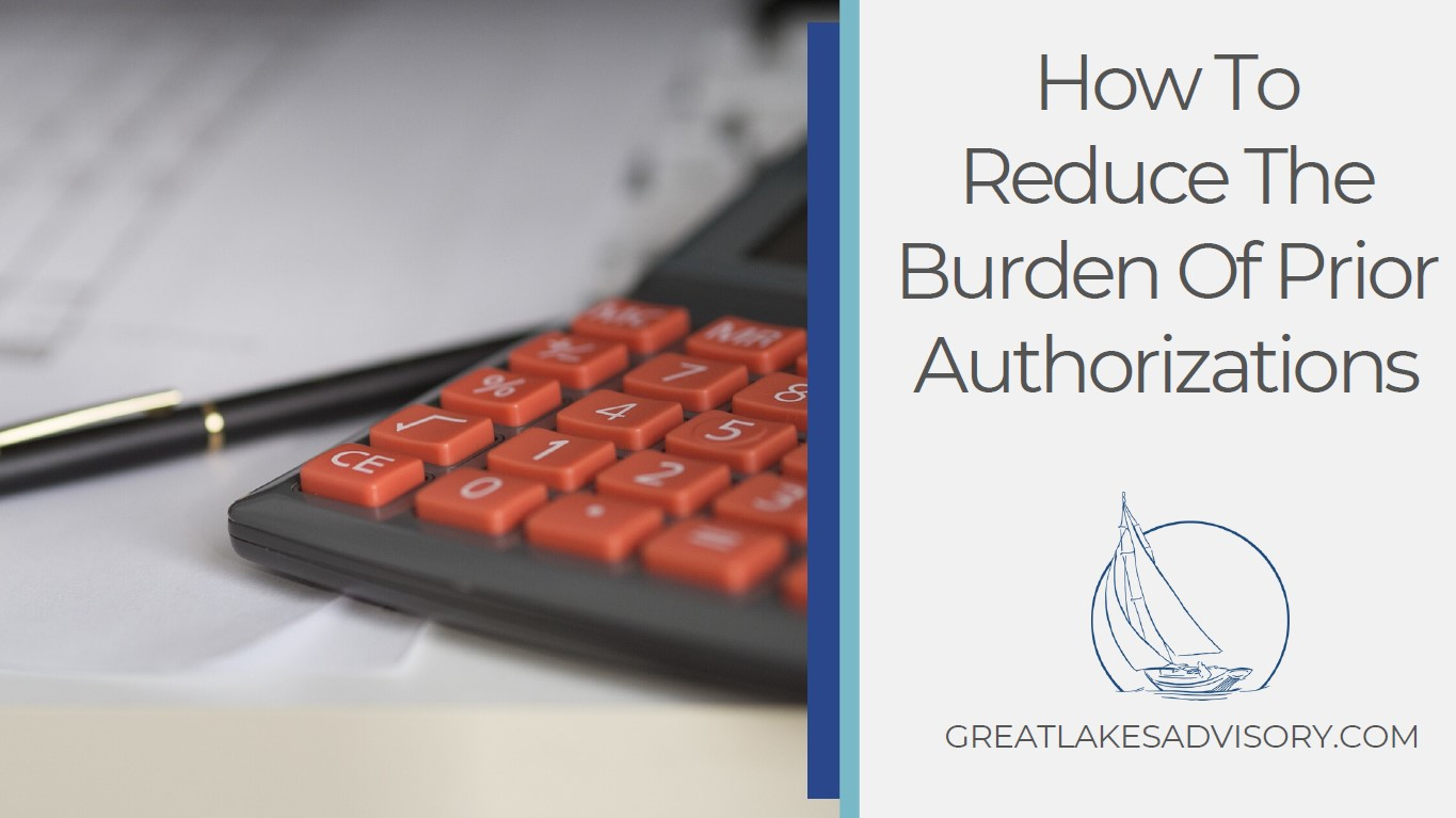 How To Reduce The Burden Of Prior Authorizations
