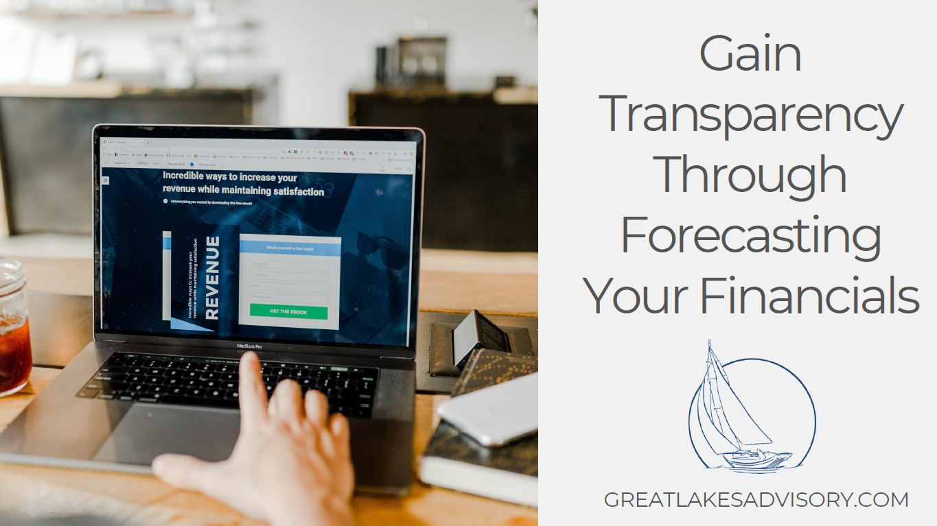 Gain Transparency Through Forecasting Your Financials